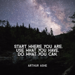 Start where you are quote by Arthur Ashe