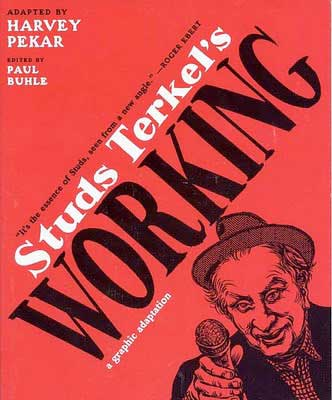 Working by Studs Terkel, graphic adaptation directed by Harvey Pekar
