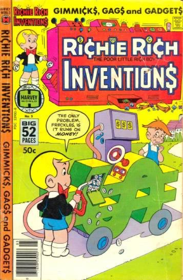 [Comic book cover showing Richie Rich filling his car with coins and saying, 'The only problem is it runs on money.']