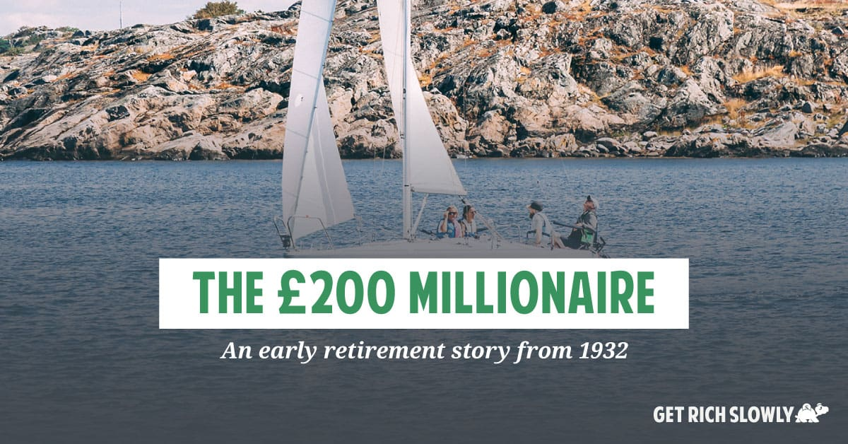 The £200 Millionaire: An early retirement story from 1932