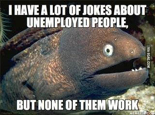 Unemployment pun