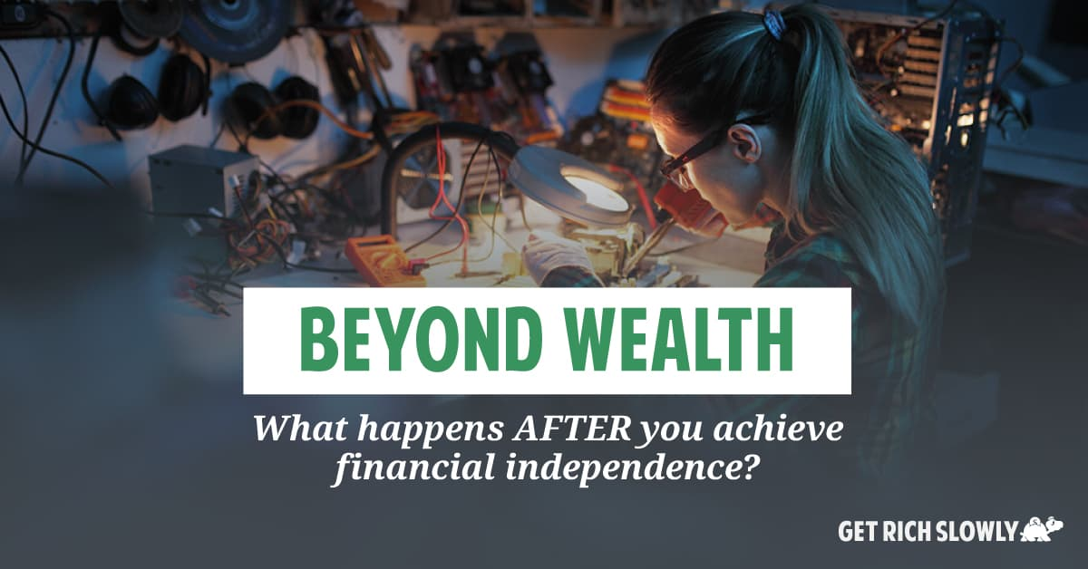 Beyond wealth: What happens AFTER you achieve financial independence?