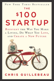 Chris Guillebeau – The $100 Startup