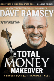 Dave Ramsey – The Total Money Makeover. A Proven Plan for Financial Fitness