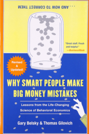 Gary Belsky, Thomas Gilovich – Why Smart People Make Big Money Mistakes and How to Correct Them