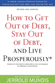 Jerrold Mundis – How to Get Out of Debt, Stay Out of Debt, and Live Prosperously