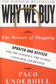 Paco Underhill – Why We Buy. The Science of Shopping