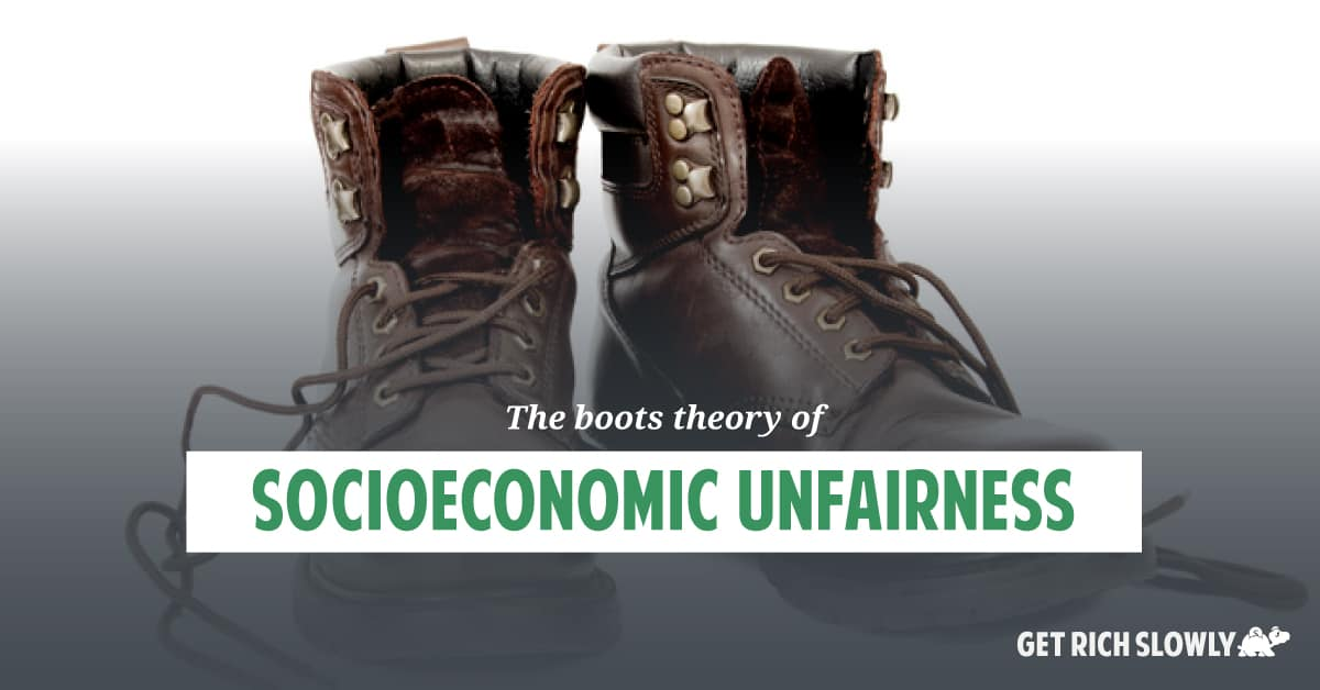 The boots theory of socioeconomic unfairness