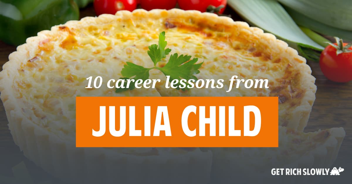 10 career lessons from Julia Child