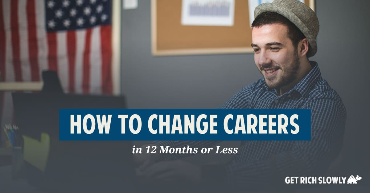 How to change careers in 12 months (or less)