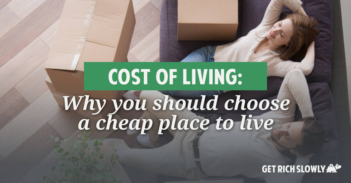 Cost of living: Why you should choose a cheap place to live