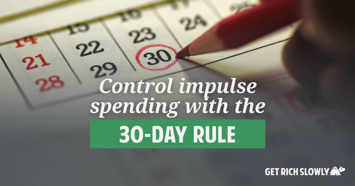 Control impulse spending with the 30-day rule