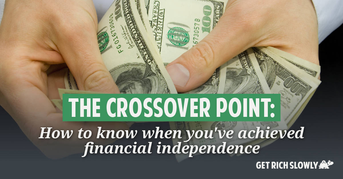 The crossover point: How to know when you've achieved financial independence