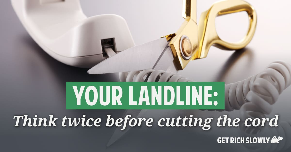 Your landline: Think twice before cutting the cord