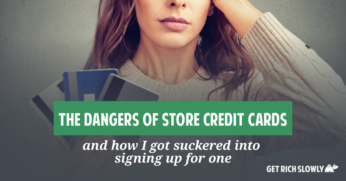 The dangers of store credit cards (and how I got suckered into opening a store credit card)