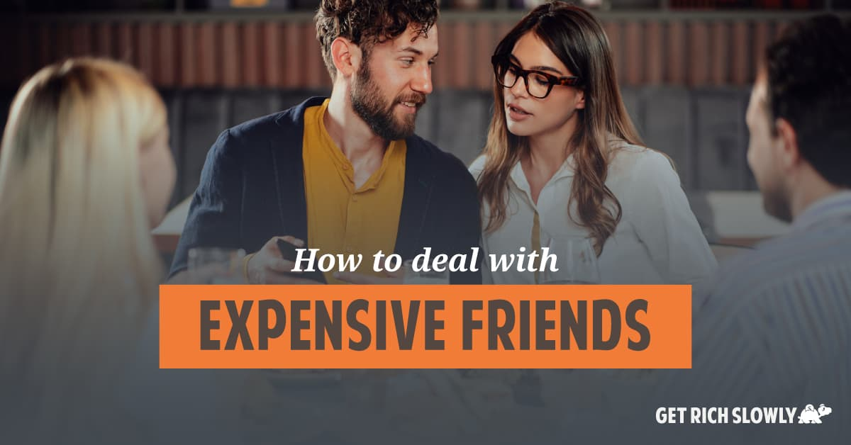 How to deal with expensive friends