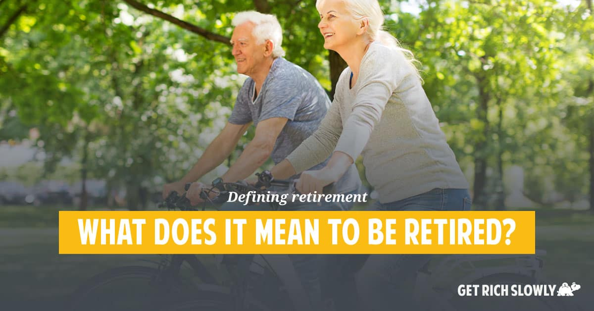 Defining retirement: What does it mean to be retired?