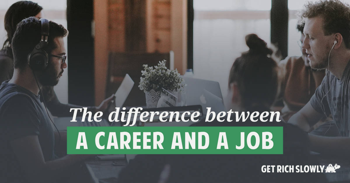 The difference between a career and a job