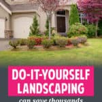 If you're not in a hurry, DIY landscaping would suit you. Ask the whole family to help out will help you save more and make it more fullfilling!