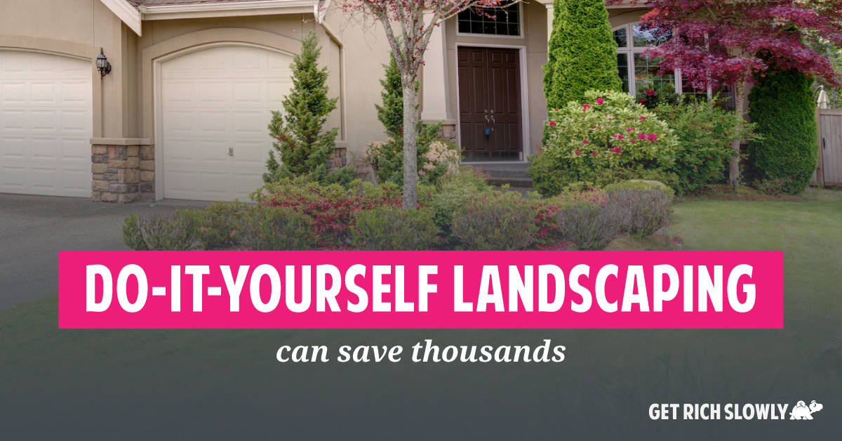 Do-it-yourself landscaping can save thousands