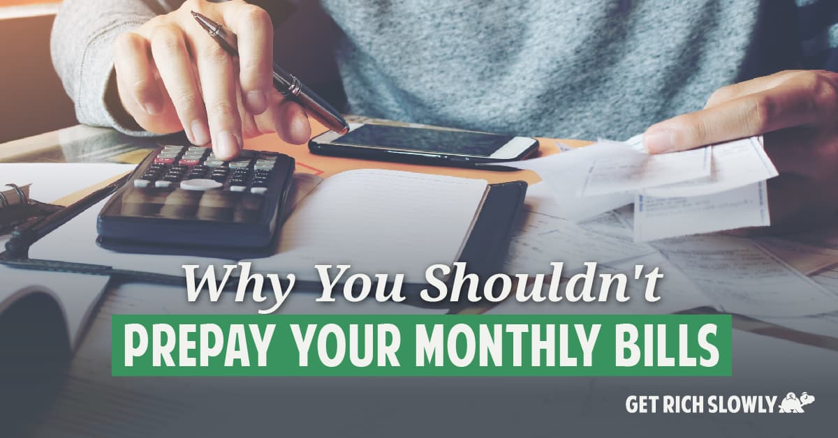 Why you SHOULDN'T prepay your monthly bills
