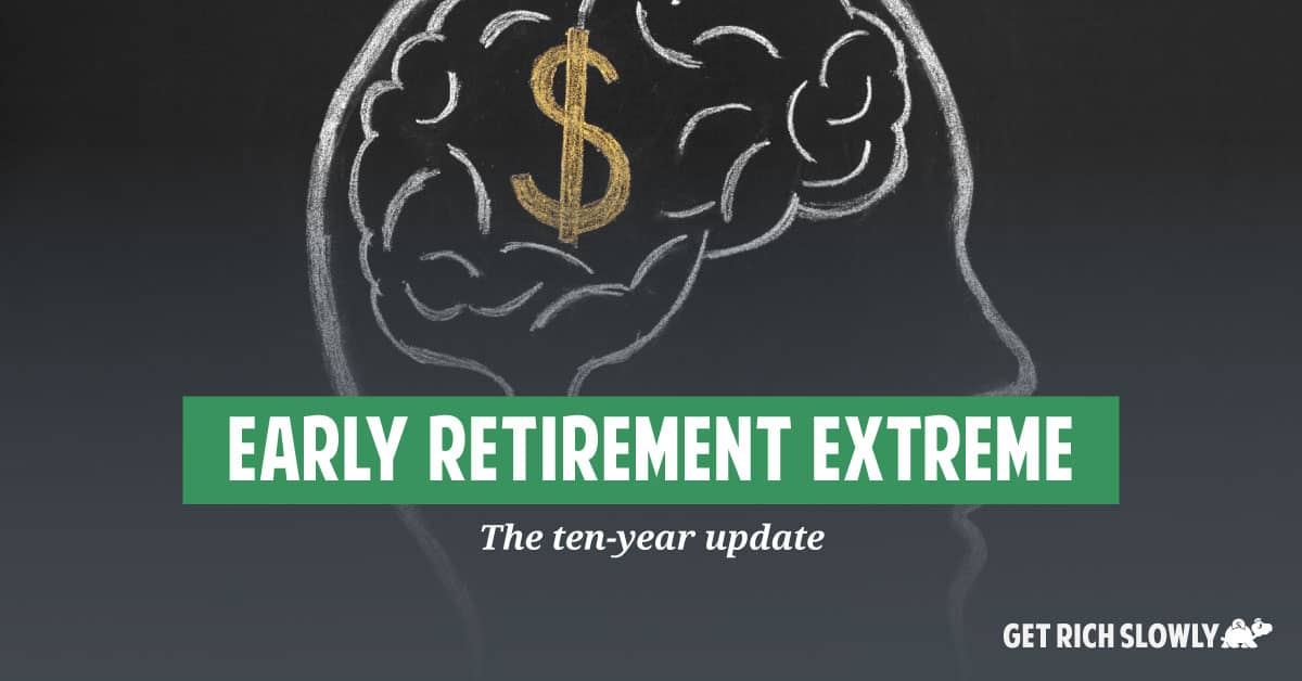 Early Retirement Extreme: The ten-year update