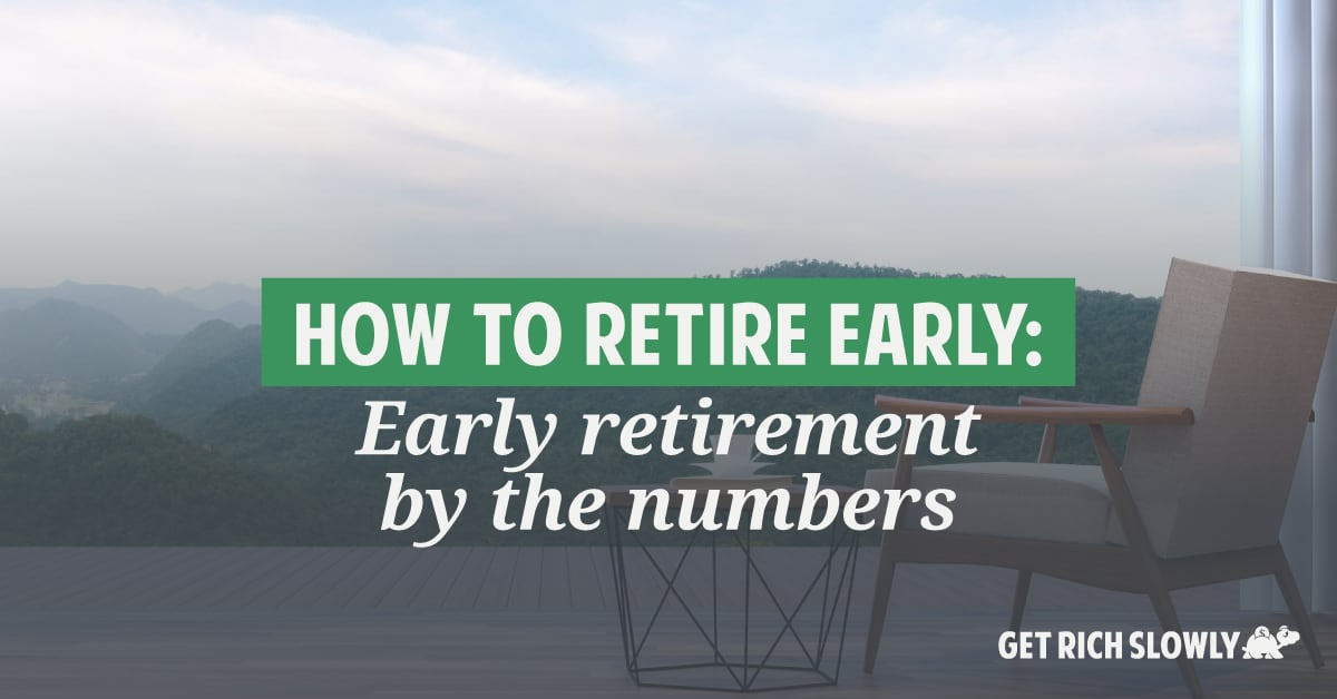 How to retire early: Early retirement by the numbers