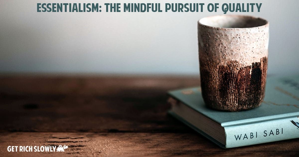 Essentialism: The mindful pursuit of quality
