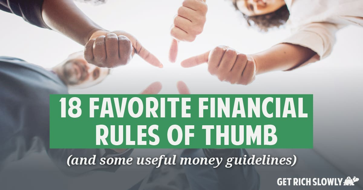 18 favorite financial rules of thumb (and some useful money guidelines)
