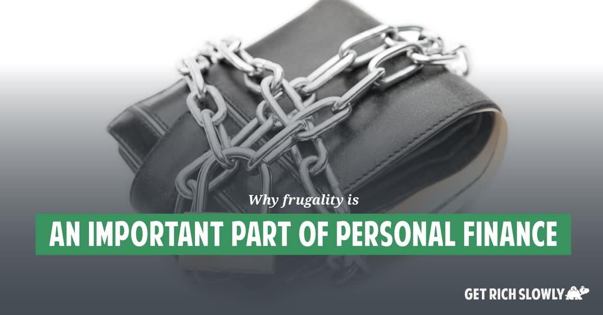 Why frugality is an important part of personal finance