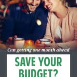 How can you save your failing budget if your income fluctuates from month to month? Here's how you can save each month and get one month ahead.