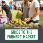 There are ways to make farmers' market food work within your budget. Here are some tips to help make the most of your market purchases.