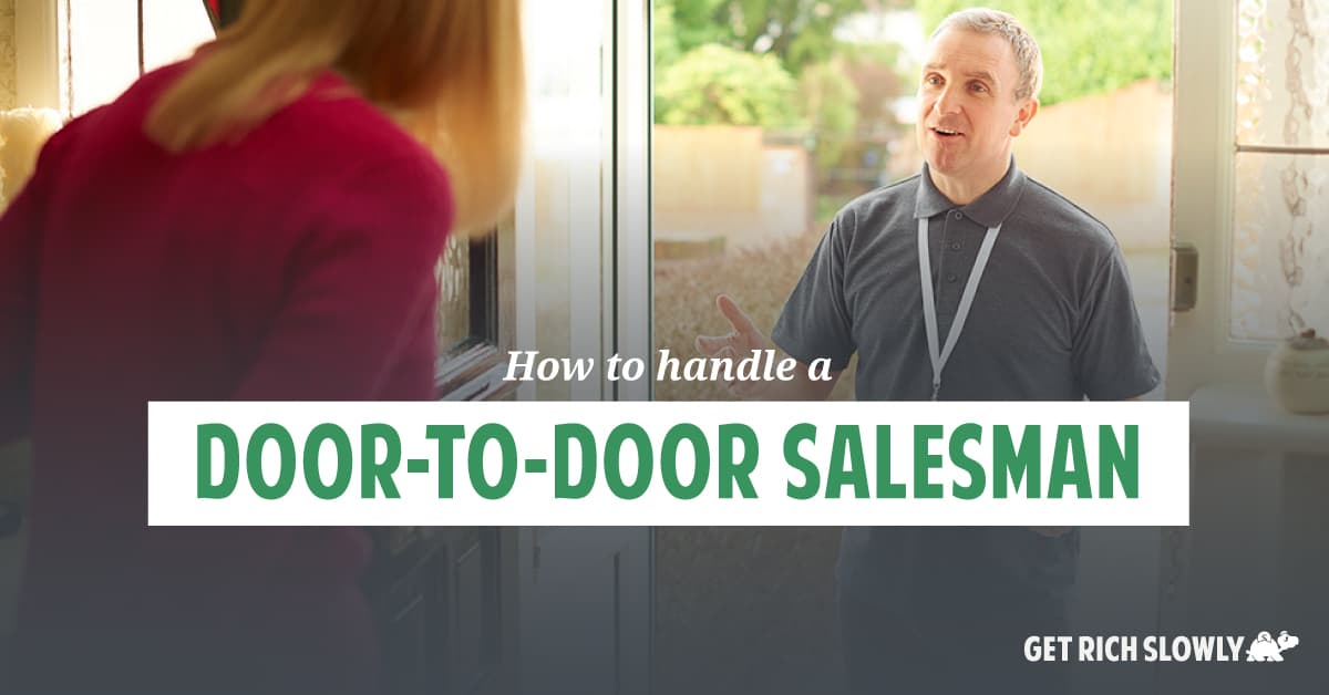 How to handle a door-to-door salesman