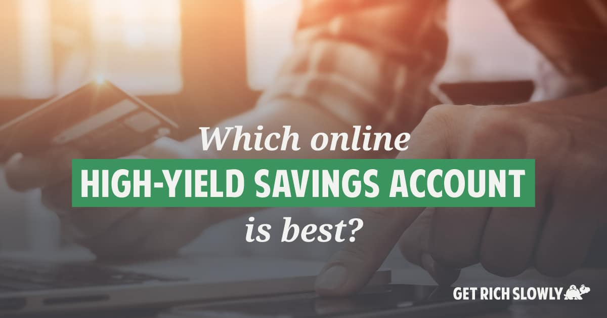 Which online high yield savings account is best? Updated 2020