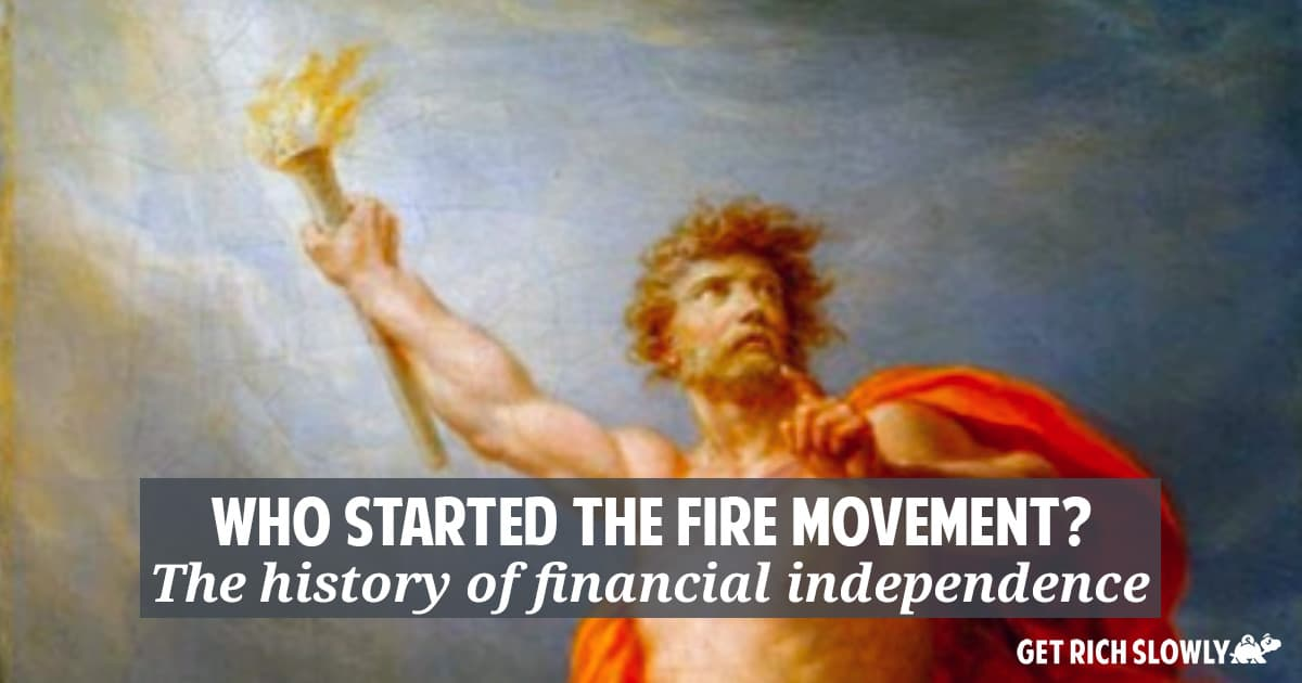 We didn't start the FIRE: The true history of financial independence