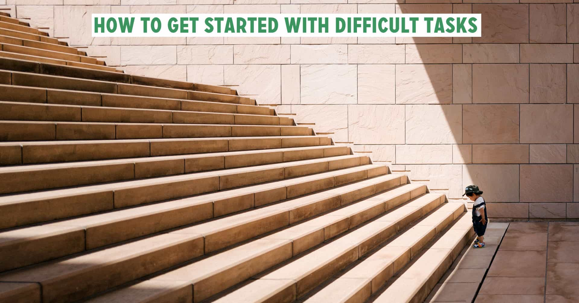 How to get started with difficult tasks