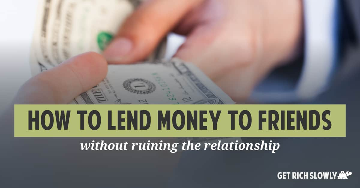 How to lend money to friends (without ruining the relationship)