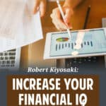 Increase Your Financial IQ is the latest installment in Robert Kiyosaki's tremendously popular