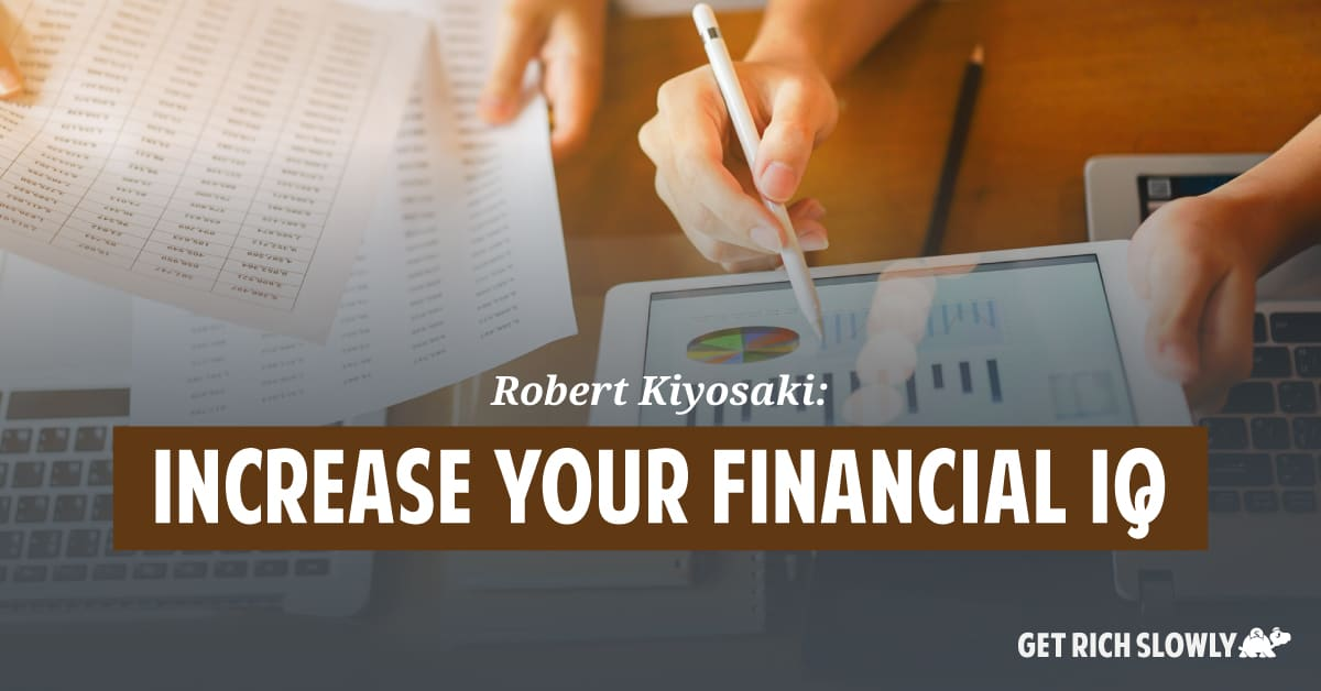Robert Kiyosaki: Increase your financial IQ