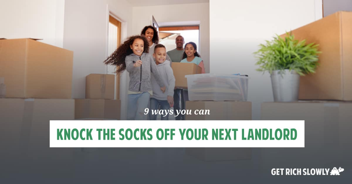 9 ways you can knock the socks off your next landlord