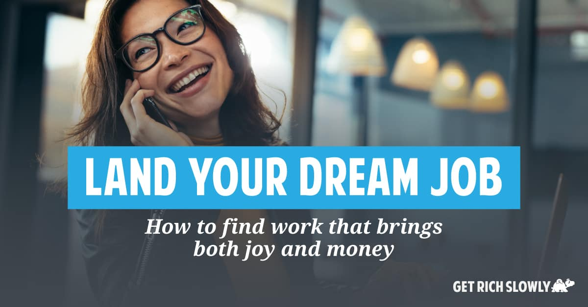 Land your dream job: How to find work that brings both joy and money