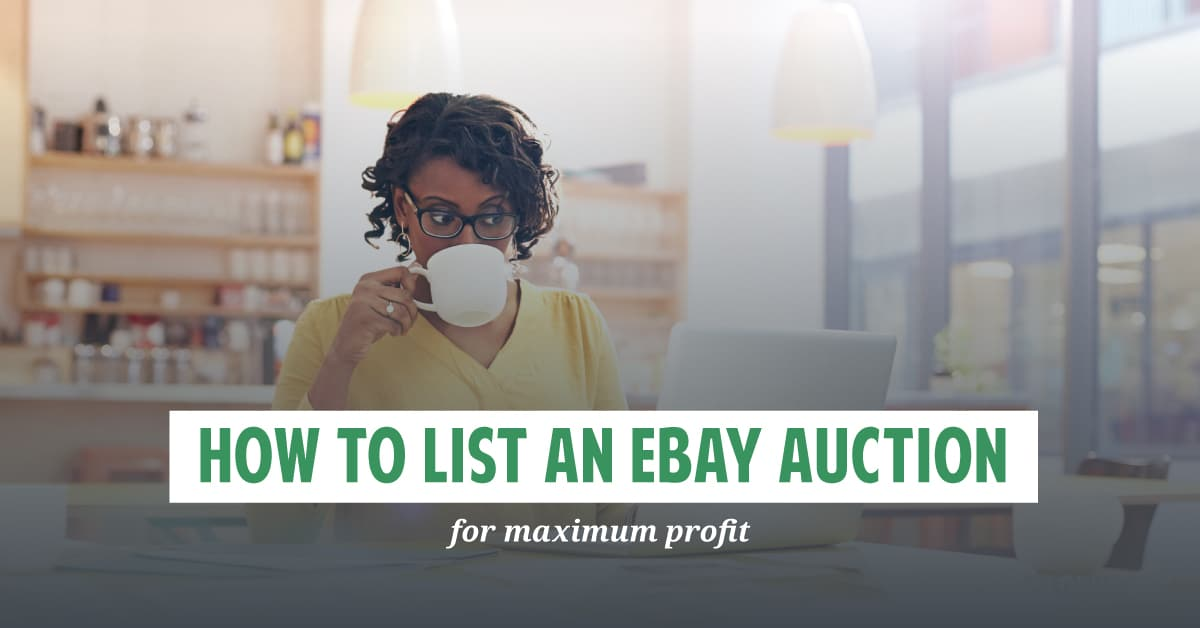 How To List An Ebay Auction For Maximum Profit