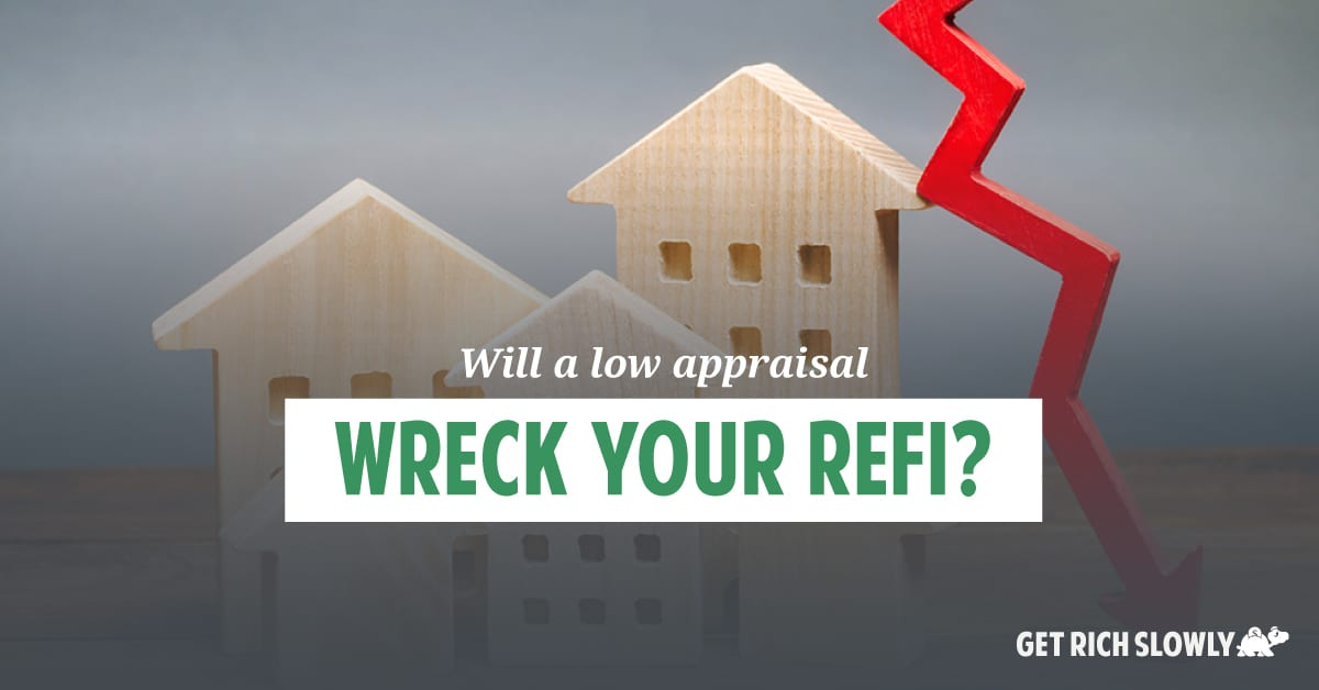 Will a low appraisal wreck your refi?