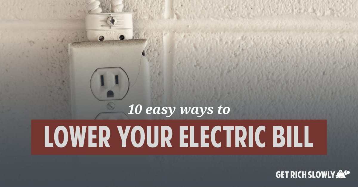 10 easy ways to lower your electric bill