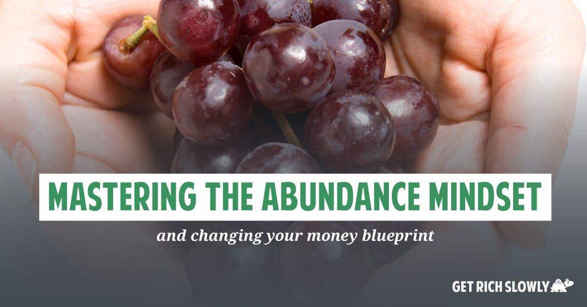 Mastering the abundance mindset (and changing your money blueprint)