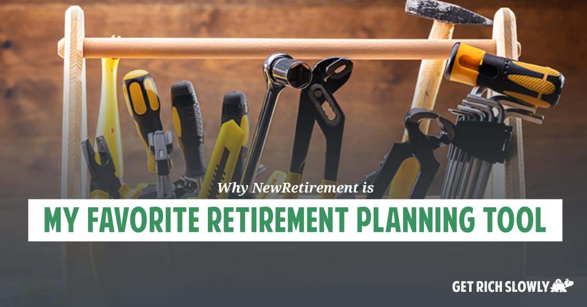 Why NewRetirement is my favorite retirement planning tool