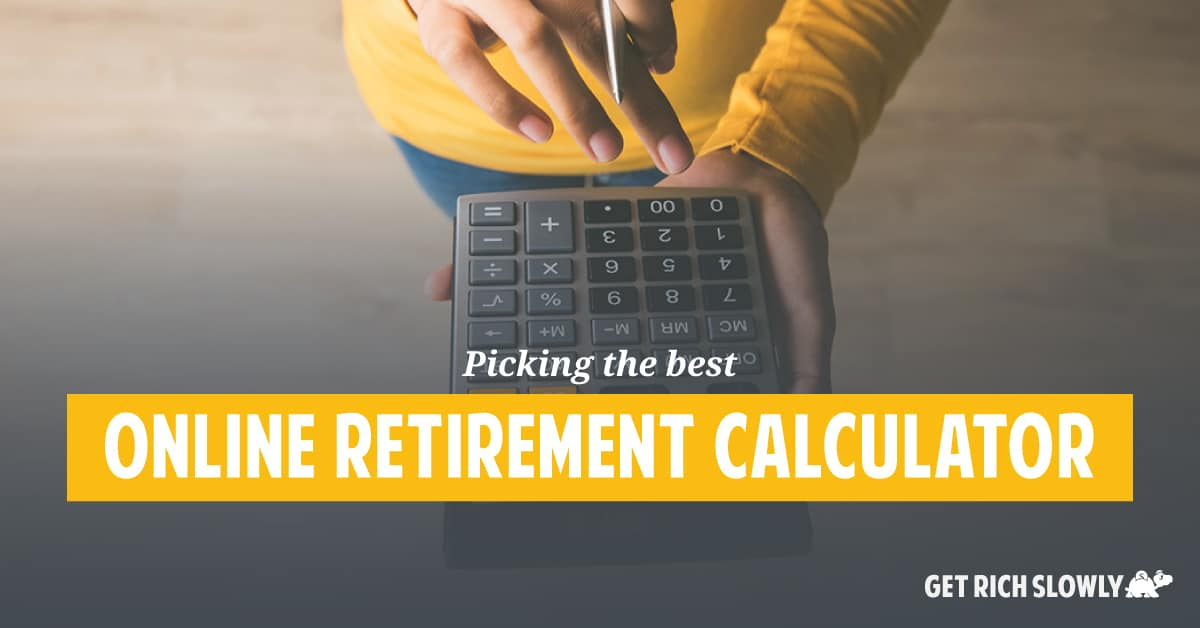 Picking the best online retirement calculator
