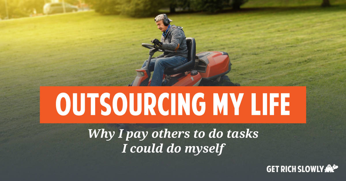 Outsourcing my life: Why I pay others to do tasks I could do myself