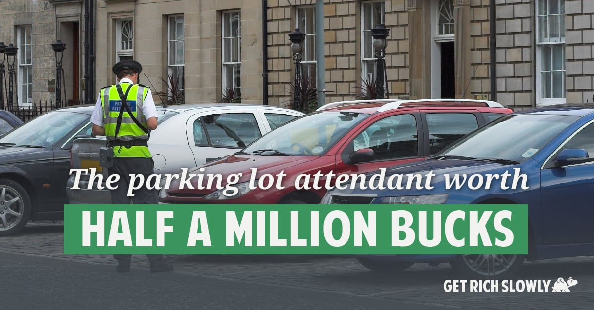 The parking lot attendant worth half a million bucks