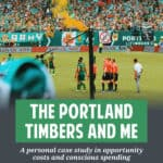 The cost for Portland Timbers tickets has increased. I love my Timbers, but I don't like making myself a commodity for somebody else's profit.